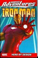 Marvel Adventures Iron Man Vol. 3: Hero by Design 078513008X Book Cover