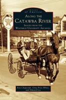 Along the Catawba River: Images from the Winthrop University Archives 073850291X Book Cover