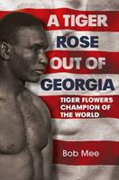 A Tiger Rose out of Georgia: The First Black Middleweight Champion of the World 1781552703 Book Cover