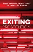Exiting Prostitution: A Study in Female Desistance 1137289406 Book Cover