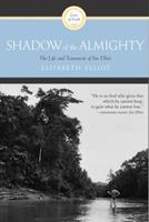 Shadow of the Almighty: The Life and Testament of Jim Elliot 006062213X Book Cover