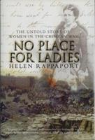 No Place for Ladies: The Untold Story of Women in the Crimean War 1845132203 Book Cover