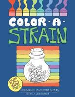 Color a Strain: Illustrated marijuana strains, an adult coloring book 1530645719 Book Cover