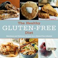 The Healthy Gluten-Free Diet: Nutritious and Delicious Recipes for a Gluten-Free Lifestyle 1628737557 Book Cover