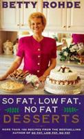 So Fat Low Fat No Fat Desserts 0684835266 Book Cover