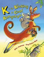 K Is for Kissing a Cool Kangaroo 0439531284 Book Cover