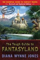The Tough Guide to Fantasyland: The Essential Guide to Fantasy Travel 0142407224 Book Cover
