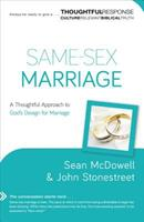 Same-Sex Marriage: A Thoughtful Approach to God's Design for Marriage 080101834X Book Cover