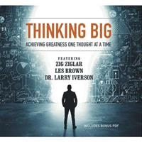 Thinking Big: Achieving Greatness One Thought at a Time 1504770420 Book Cover