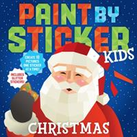 Paint by Sticker Kids: Christmas: Create 10 Pictures One Sticker at a Time! Includes Glitter Stickers 152350675X Book Cover