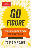 Go Figure: Things You Didn't Know You Didn't Know: the Economist Explains 1610397436 Book Cover
