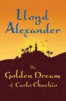 The Golden Dream of Carlo Chuchio 0805083332 Book Cover