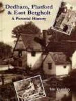 Dedham, Flatford and East Bergholt a Pictorial History (Pictorial History Series) 186077010X Book Cover