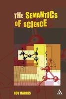 The Semantics Of Science 0826484506 Book Cover
