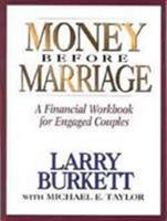 Money Before Marriage: A Financial Workbook for Engaged Couples 0802463894 Book Cover