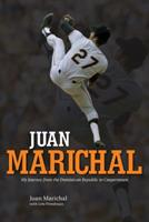 Juan Marichal: My Journey from the Dominican Republic to Cooperstown 0760340595 Book Cover