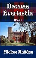 Dreams Everlastin' 1494749580 Book Cover