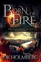 Born of Fire 1545474419 Book Cover