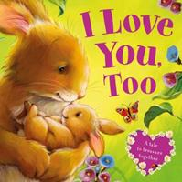 I Love You, Too 149988012X Book Cover