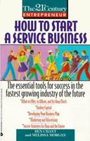 How To Start A Service Business (21st Century Entrepreneur) 0380770776 Book Cover
