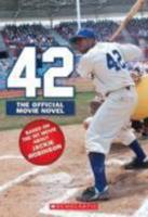 42: The True Story of Jackie Robinson 0545537533 Book Cover
