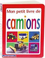 Mon Petit Livre de Camions 0439974100 Book Cover
