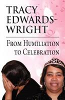 From Humiliation to Celebration 1456039784 Book Cover