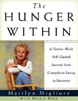 The Hunger Within : A Twelve Week Guided Journey from Compulsive Eating to Recovery 0385487584 Book Cover