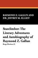 Starclimber: The Literary Adventures and Autobiography of Raymond Z. Gallun (Borgo Bioviews, No 1) 0893704482 Book Cover