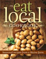 The Eat Local Cookbook: Seasonal Recipes from a Maine Farm 0892729236 Book Cover