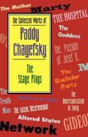The Collected Works of Paddy Chayefsky: Stage Plays (Drama & Literature) 1557831920 Book Cover