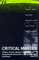 Critical Masses: Citizens, Nuclear Weapons Production, and Environmental Destruction in the United States and Russia 0262541033 Book Cover