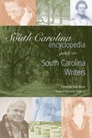 The South Carolina Encyclopedia Guide to South Carolina Writers 1611173469 Book Cover