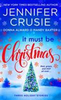 It Must Be Christmas: Three Holiday Stories 1250106370 Book Cover