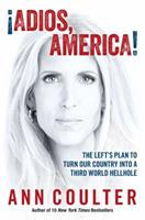Adios, America: The Left's Plan to Turn Our Country into a Third World Hellhole 1621572676 Book Cover