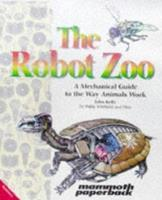 The Robot Zoo: A Mechanical Guide to the Way Animals Work 1570360642 Book Cover