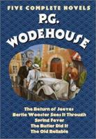 P.G. Wodehouse : Five Complete Novels (The Return of Jeeves, Bertie Wooster Sees It Through, Spring Fever, The Butler Did It, The Old Reliable) 0517405385 Book Cover