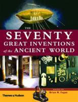 The Seventy Great Inventions of the Ancient World 0500051305 Book Cover