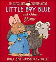 """""""Little Boy Blue"""" and Other Rhymes (My Very First Mother Goose) 0763603546 Book Cover"""