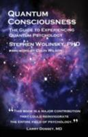 Quantum Consciousness: The Guide to Experiencing Quantum Psychology 0962618489 Book Cover
