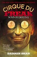 Sons of Destiny (Cirque Du Freak, Book 12) 1554680085 Book Cover