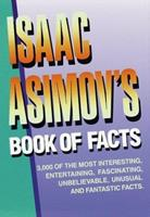 Isaac Asimov's Book of Facts 0449900347 Book Cover