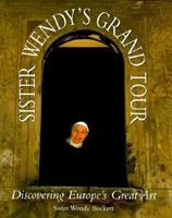 Sister Wendy's Grand Tour: Discovering Europe's Great Art 1556705093 Book Cover