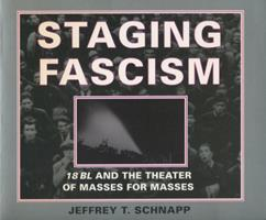 Staging Fascism: 18BL and the Theater of Masses for Masses 0804726086 Book Cover