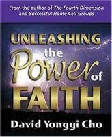 Unleashing the Power of Faith 0882700952 Book Cover