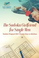 The Sudoku Girlfriend for Single Men Sudoku Original 200+ Puzzles Easy to Medium 1541941608 Book Cover