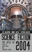 Science Fiction: The Best of 2004 (Science Fiction: The Best of ...) 1416504044 Book Cover