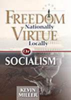 Freedom Nationally, Virtue Locally, or Socialism 0615400396 Book Cover