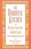 The Burmese Kitchen: Recipes from the Golden Land 0871317680 Book Cover