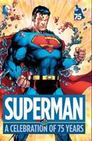 Superman: A Celebration of 75 Years 1401247040 Book Cover